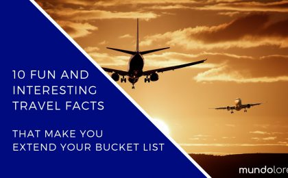 Travel Facts, Fun and Interesting - Blog Post mundolore sightseeing
